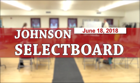 Johnson Selectboard, 6/18/18