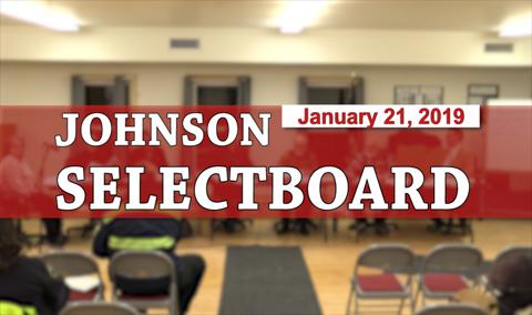 Johnson Selectboard, 1/21/19