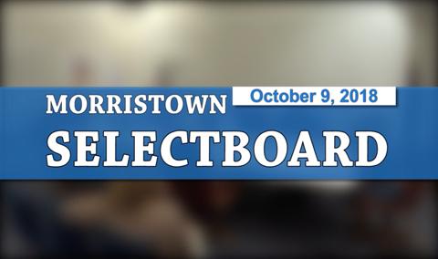 Morristown Selectboard, 10/9/18