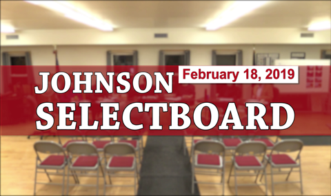 Johnson Selectboard, 2/18/19