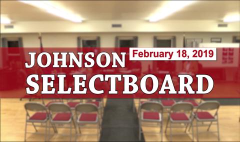 Johnson Selectboard, 2/18/19