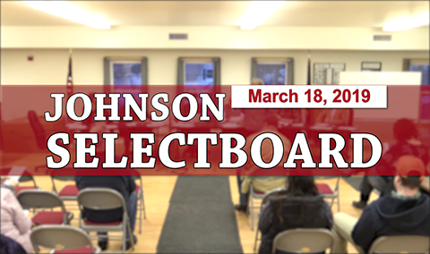 Johnson Selectboard, 3/18/19
