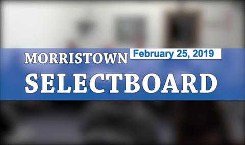 Morristown Selectboard, 2/25/19