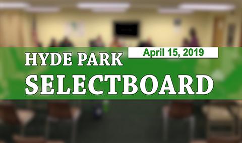 Hyde Park Selectboard, 4/15/19