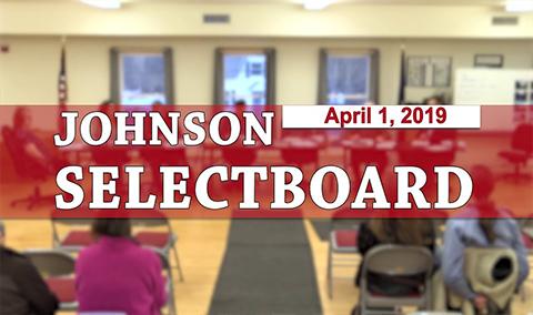 Johnson Selectboard, 4/1/19