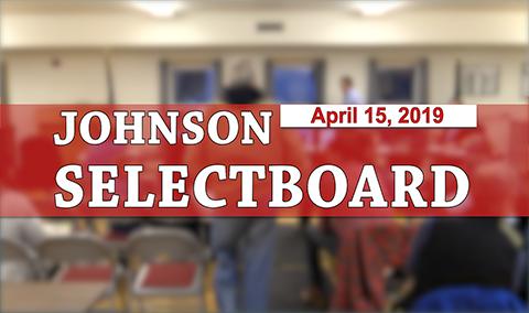 Johnson Selectboard, 4/15/19