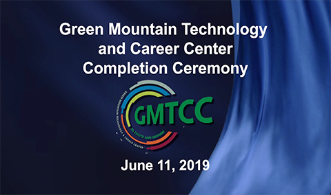 Green Mountain Technology and Career Center Completion Ceremony, 2019