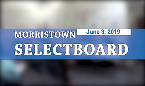 Morristown Selectboard, 6/3/19
