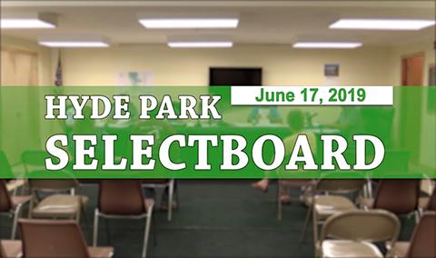 Hyde Park Selectboard, 6/17/19