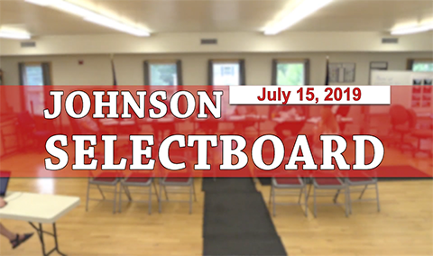 Johnson Selectboard, 7/15/19