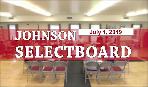 Johnson Selectboard, 7/1/19