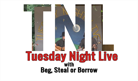 Tuesday Night Live, 2018 – Beg Steal or Borrow