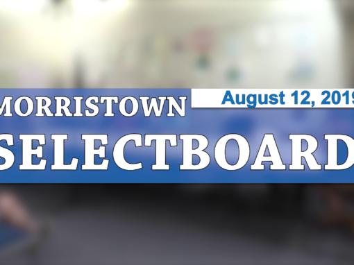 Morristown Selectboard, 8/12/19