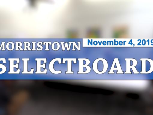 Morristown Selectboard, 11/4/19
