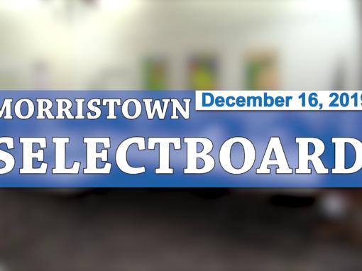 Morristown Selectboard, 12/16/19