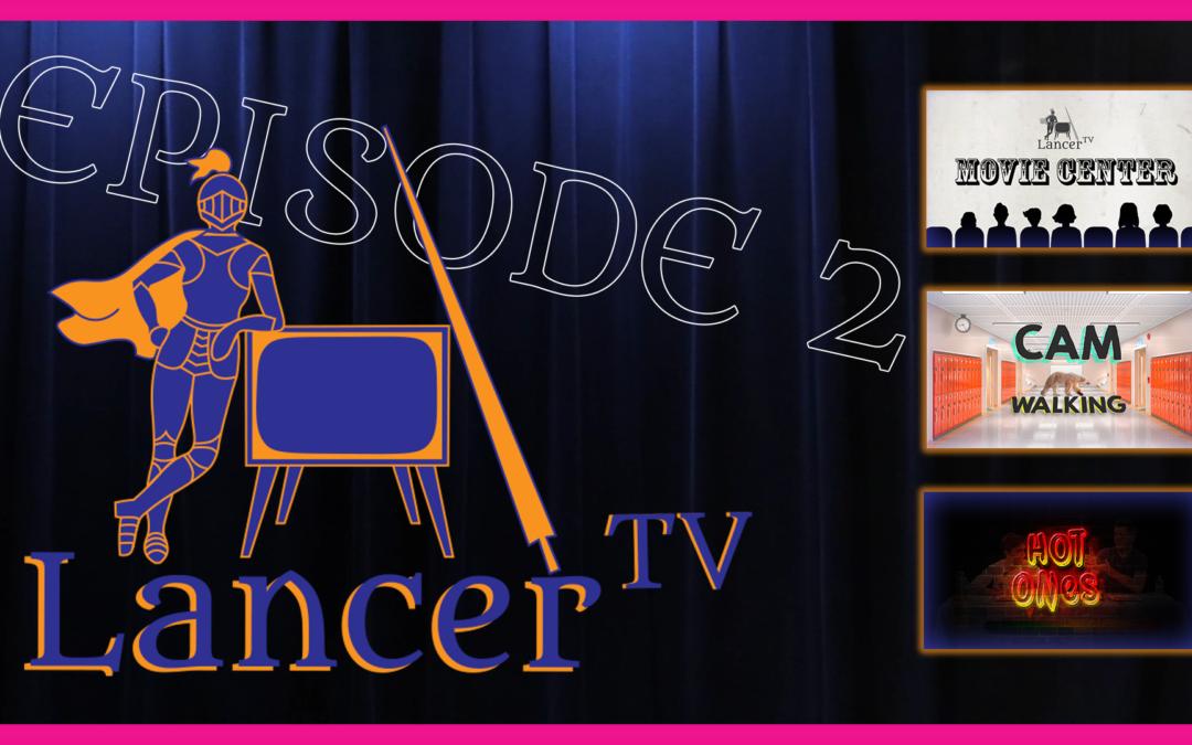 LancerTV – Episode 2, Hot Ones