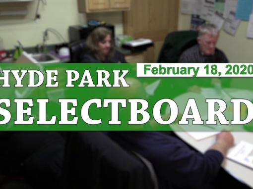 Hyde Park Selectboard, 2/18/20