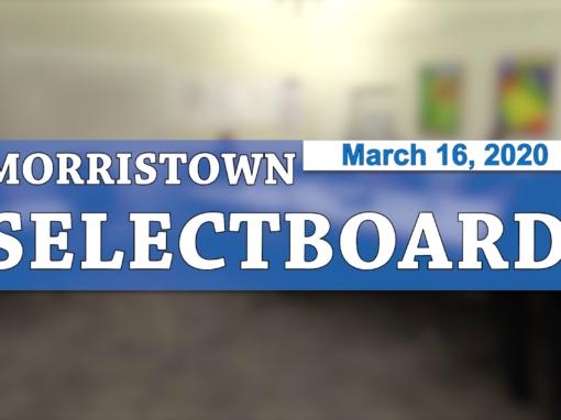 Morristown Selectboard, 3/16/20