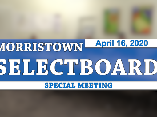 Morristown Special Selectboard, 4/16/20