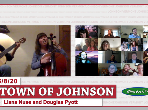 Liana Nuse and Douglas Pyott sing to the Town of Johnson, 5/8/20