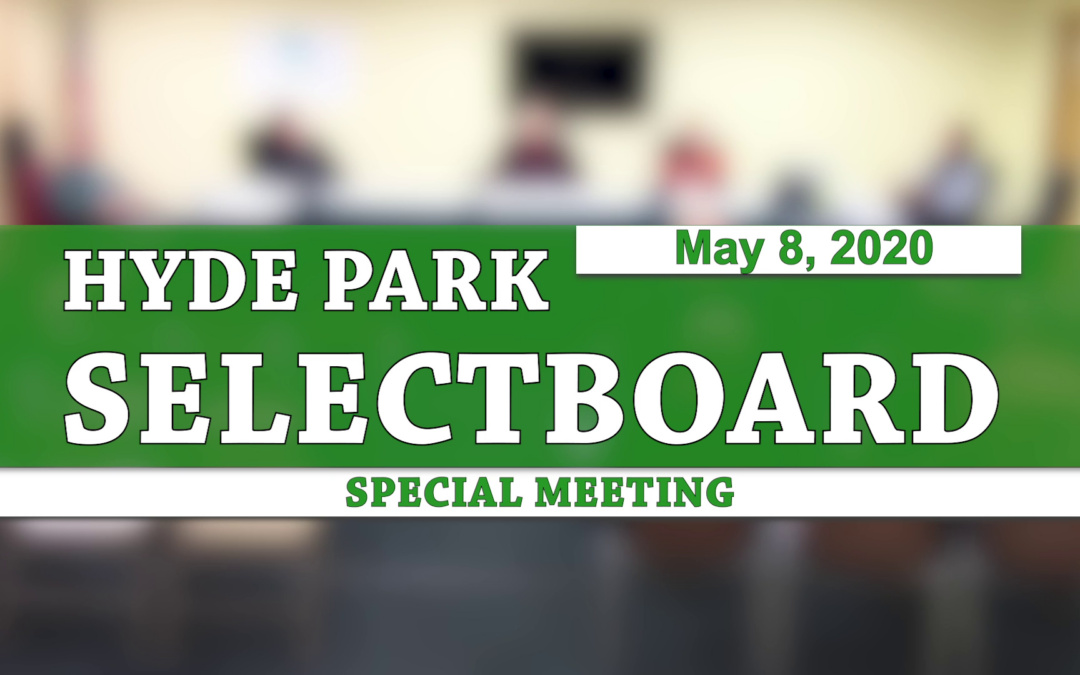 Hyde Park Special Selectboard, 5/8/20