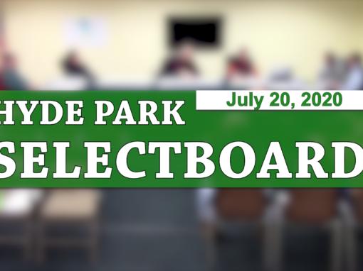 Hyde Park Selectboard, 7/20/20