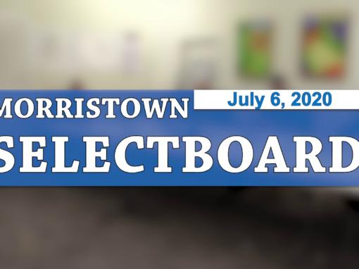 Morristown Selectboard, 7/6/20