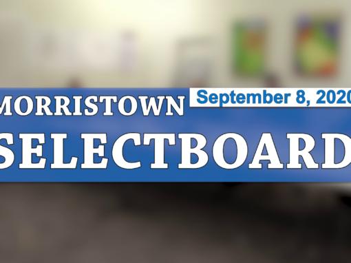 Morristown Selectboard, 9/8/20