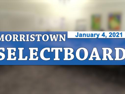Morristown Selectboard 1/4/21