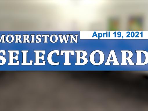 Morristown Selectboard 4/19/21