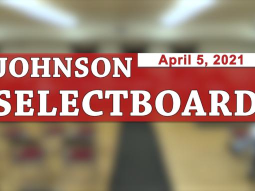 Johnson Selectboard 4/5/21