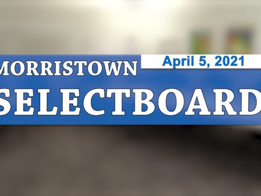 Morristown Selectboard 4/5/21