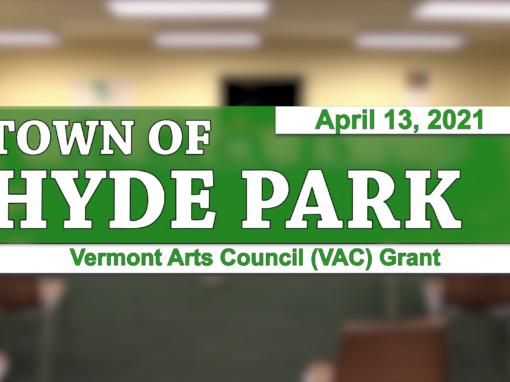 Hyde Park Selectboard Vermont Arts Council (VAC) Grant 4/13/21