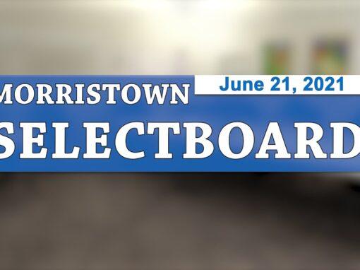 Morristown Selectboard 6/21/21