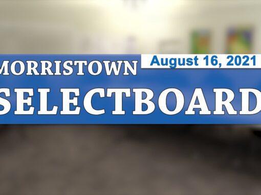 Morristown Selectboard 8/16/21