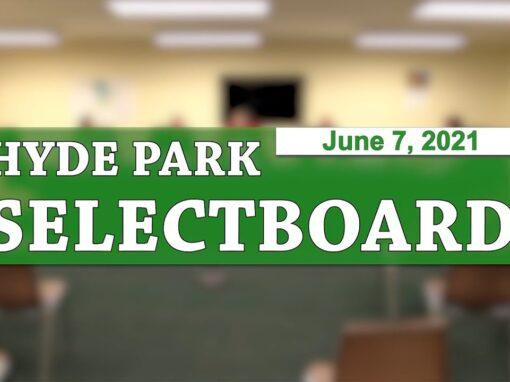 Hyde Park Selectboard 6/7/21