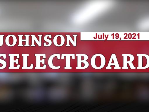 Johnson Selectboard 7/19/21