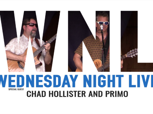 Wednesday Night Live 2021 – Chad Hollister and Primo