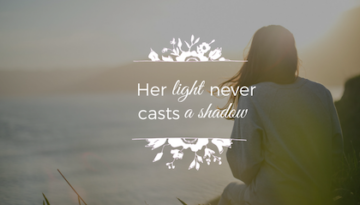 Her_Light_Never_Casts_A_Shadow