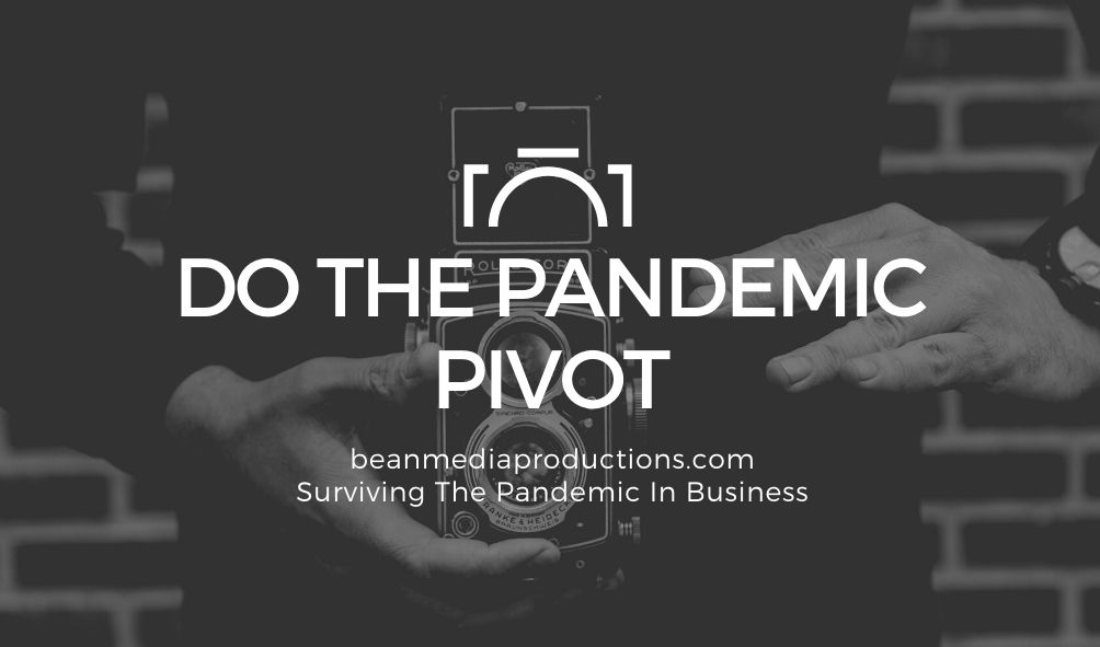 Do The Pandemic Pivot   Surviving the Pandemic in Business