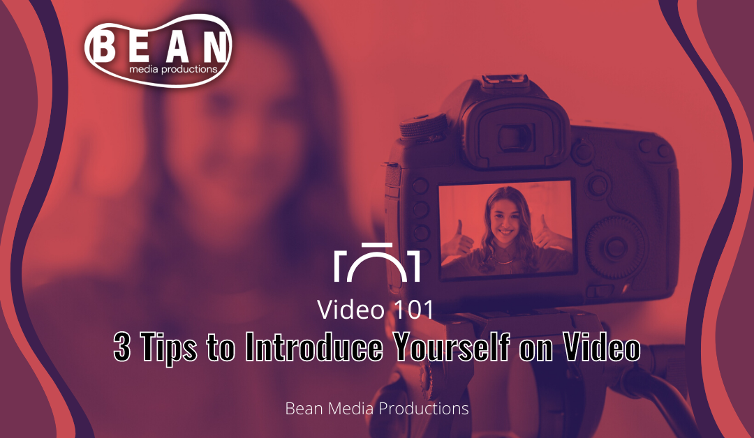 Video 101 | 3 Tips To Introduce Yourself on Video