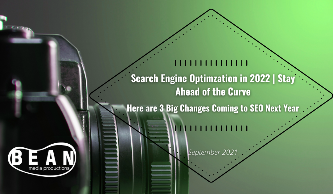 SEO is Changing | Here Are 3 Big Changes Coming to SEO Next Year