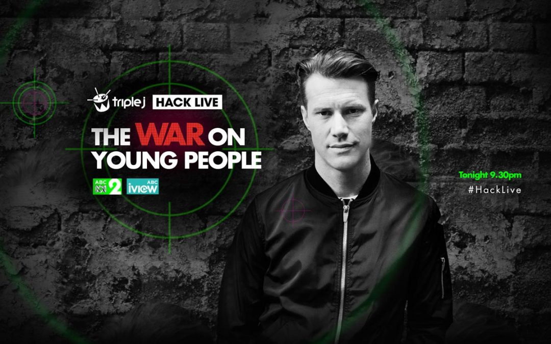 ON AIR: Hack Live – The War on Young People – Thurs June 23 on ABC2