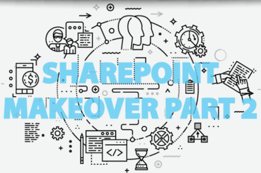 SharePoint Makeover Part II