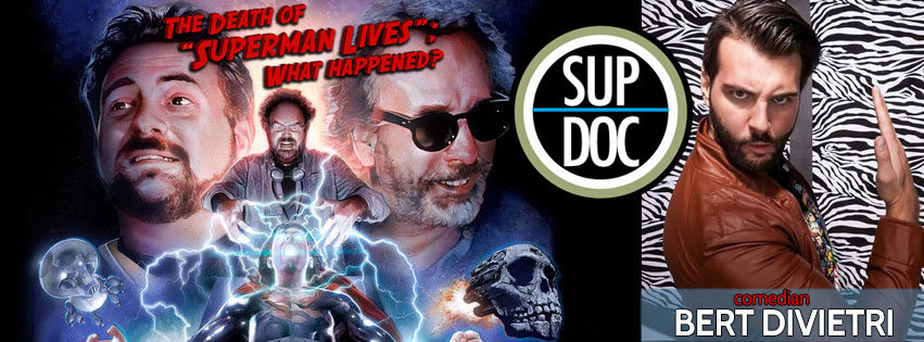 Death Of Superman Lives What Happened with comedian Bert DiVietri
