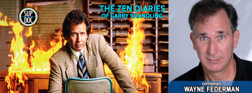 Sup Doc: The Zen Diaries of Garry Shandling with comedian Wayne Federman