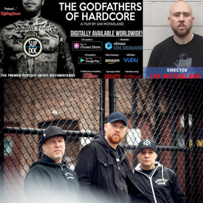 Ep 118 THE GODFATHERS OF HARDCORE with director Ian McFarland