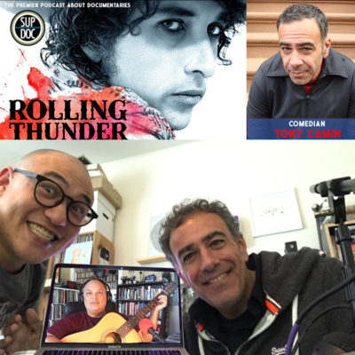 Ep 119 ROLLING THUNDER REVUE with comedian Tony Camin