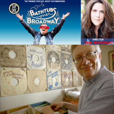 Ep 121 BATHTUBS OVER BROADWAY with director Dava Whisenant