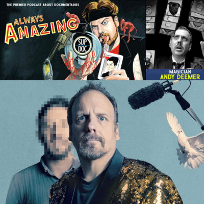 Ep 127 THE AMAZING JOHNATHAN/ALWAYS AMAZING with magician Andy Deemer